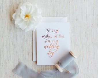 To My Mother-In-Law On My Wedding Day - Calligraphy Foil Wedding Card