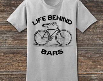 Life Behind Bars Bicycle T shirt Funny Bicycle T shirt Vintage Bicycle T shirt