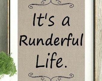 It's a runderful Life, Runner, Runner gift, runner inspiration, gift for runner,running,run,rundeful,Runner Life,Running Print,Running Quote