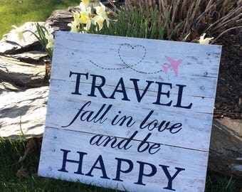 Travel Fall in Love and be Happy, Wooden Sign