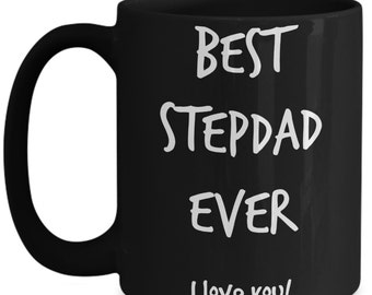 Stepdad Mug | Best Stepdad Ever | Stepfather Gifts | Black 15 oz Large Coffee Mug | Best Birthday, Fathers Day Gift from Stepdaughter or Son