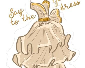Printable Fashion Wall Art Print - Say Yes to the Dress - Fashion Wall Art - Fashion Dress Illustration