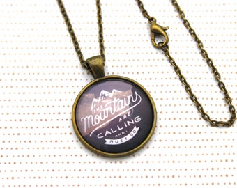 The Mountains are Calling and I Must Go. Travel Necklace or Keychain, Keyring.