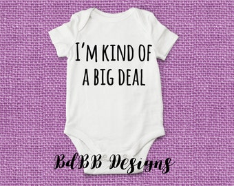 I'm Kind of a Big Deal Funny Baby Onesie / Funny Baby Clothes / New Dad Gift / Movie Quote Onesie / Newborn Funny Outfit / Gerber Onesie