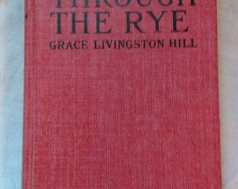 Coming Through the Rye by Grace Livingston Hill