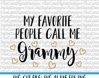 My Favorite People call me Grammy SVG File, granny svg, svg saying, grandma svg, grammy svg, PNG Cricut, Silhouette, Cut File Clip art
