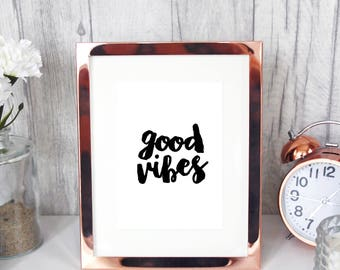 GOOD VIBES print 7x5 motivational sayings inspirational quote wall art / home office decor positivity happy calligraphy typography prints