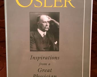 Osler - Inspirations from a Great Physician, by Charles S Bryan, 1997