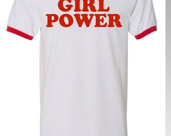 Girl Power Shirt / Feminism Tee Girl Power T Shirt / Feminist Shirt / Feminism / Ringer T Shirt / Tumblr Shirt / Nasty Women / Girl Power