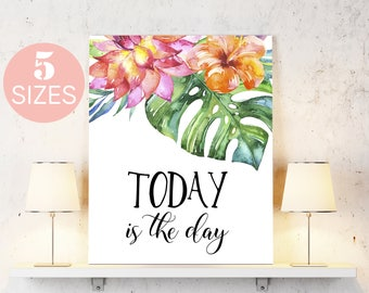 Inspirational quote, Today is the day, motivational art Watercolor Decor, Quote Print, Floral Print, Printable Decor, floral quote, inspire