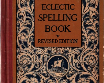 McGuffey's Eclectic Spelling Book Revised Edition - 1920 - Vintage Kids Book