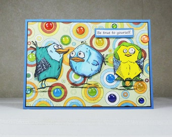Handmade Greeting Card- 3 birds- be true to yourself