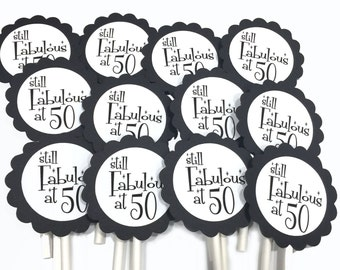 50th Birthday Cupcake Toppers - Still Fabulous at 50, Ready to Ship, Set of 12