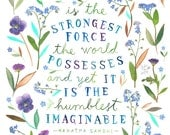 Love Is The Strongest Force  | Gandhi Quote | Watercolor | Pressed Flowers | Inspirational Lettering | Wall art | 8x10 | 11x14