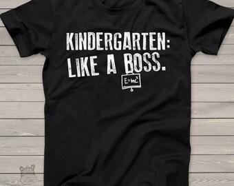 Kindergarten like a boss DARK Tshirt - fun end of school year school or any day of the year tee  MSCL-011-D