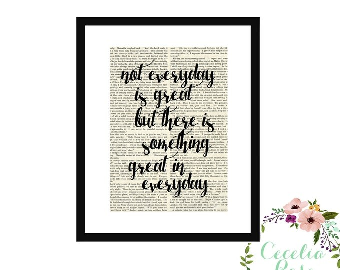 Not Everyday Is Great But There Is Something Great In Everyday Quote Framed Vintage Book Art Inspirational Upcycled Art Box Frame or Print