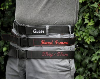 Queer Belt- LGBT Accessory. Embroidered Webbing Belt with Pronouns, Slogans, and Identities. For Queer, Trans, agender, nonbinary people.