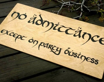 LARGE No Admittance Except on Party Business - Lord of the Rings - LotR - Sign - Garden Sign - The Hobbit - Tolkien - Bilbo Baggins  - Yard