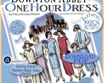 DOWNTON Abbey Dress Pattern 1 Hour Dress Pdf Booklet  Pdf 2014-15 Ed. - Vintage 1920 Make Dress in 1 Hour  Mary Pickens Pattern Flapper