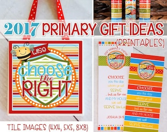 2017 Primary THEME Printables, Lip Balm, Bookmarks, Tile Art, CTR, Choose the Right, Birthday Gift Ideas, LDS Printables -Instant Download
