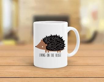 Personalized Hedgehog mug, Living on the Hedge coffee mug, Hedgehog gift