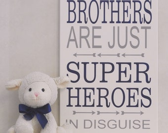 Brothers Are Just Super Heroes In Disguise | Big Brother Wall Decor | Little Boy Sign | Brother Big Brother Superhero | Superhero Sign