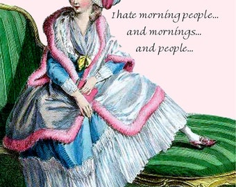 "I Hate Morning People... And Mornings... And People... - Marie Antoinette 4"" x 6"" Postcards - Free Shipping in USA"