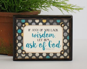 LDS MUTUAL THEME 2017, Wood Sign, If any of you lack wisdom let him ask of God, James 1:5, Scripture, Young Women, Shelfsitter