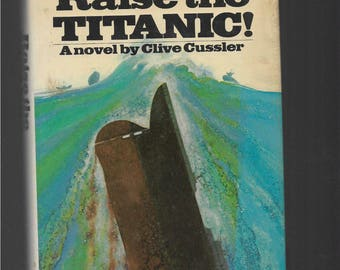CLIVE CUSSLER, Raise The Titanic, Rare First Editions, 1976 Vintage Solid Hardcover Book With Dust Jacket, Price Published Inside DJ, Books