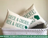 Packers Pillow - WI Motto, Green Bay Packers Packer, Cheese and Crackers Beer and Packers, Gift for him, Gift for her, Christmas Gift