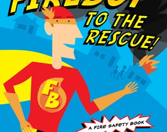 Fireboy to the Rescue! A Fire Safety Book