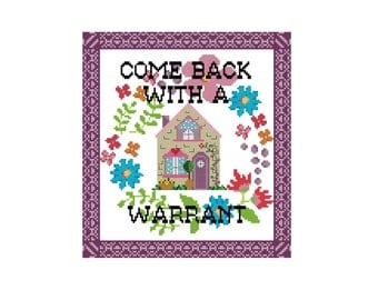 Come Back With a Warrant Cross Stitch - Home Sweet Home Cross Stitch Pattern - Cute Cross Stitch Pattern - Easy Cross Stitch Pdf
