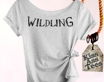 Wildling. Game of Thrones Shirt.  Slouchy, Off The Shoulder, Raw Edge, Sexy Top! Are You As Wild & Passionate As Ygritte?