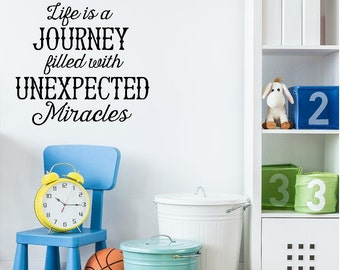 Life is a Journey Filled with Unexpected Miracles-Vinyl Wall Decal Lettering Dining Room Kitchen Quote-Made in America