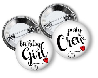 Birthday Girl and Party Crew Pins  Birthday Party Favor 2.25 inch Pinback Buttons Pins Badges.