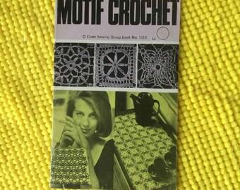 Vintage Crochet Pattern Book, Motif Crochet Book Crochet Instruction patterns, how to crochet motif