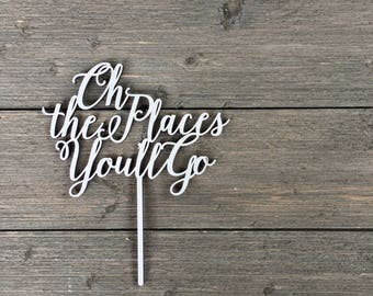 "Oh the Places You'll Go Cake Topper 7"" inches wide, Wood Cake Topper, Funny Cake Topper, Rustic Cake Topper, Cute Cake Topper, Baby"
