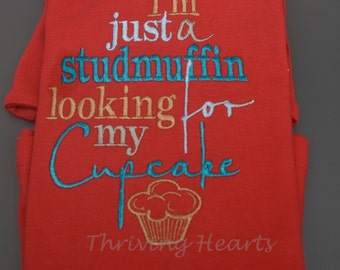 Valentine Shirt. I'm just a studmuffin looking for my cupcake!