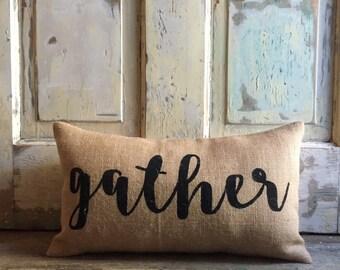 Pillow Cover | Burlap Pillow | Gather pillow | Fall pillow | Holiday pillow | Housewarming Gift | Home Decor | Gift for mom | Hostess Gift