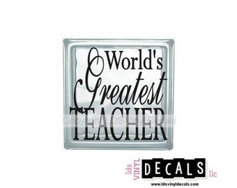 World's Greatest TEACHER - Occupation Vinyl Lettering for Glass Blocks - Craft Decals