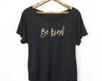 Be Kind Shirt - Kindness Shirt  (EB3202CT) Dolman Style