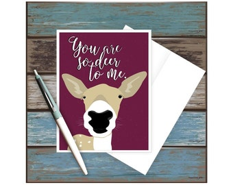 You Are So Deer To Me, Deer Art, Deer Puns, Love Card, Deer Card, Funny Valentine Card, Funny Pun Card, Thank You Card, Woodland Animals