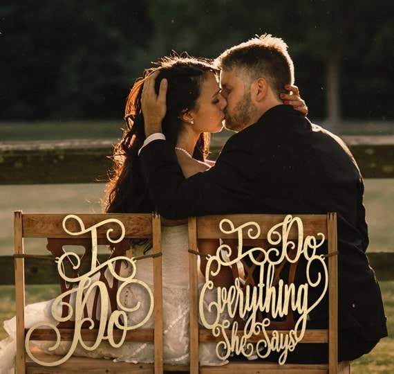 Wedding Chair Signs, I do I do Everything She Says Chair Signs, I Do Chair Sign, I do everything She Says Chair Sign, Sweetheart Table, Wood