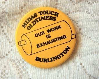 Midas Touch OldTimers Burlington - Our Work is Exhausting - Oldtimers Hockey Pin Back, Seniors Hockey