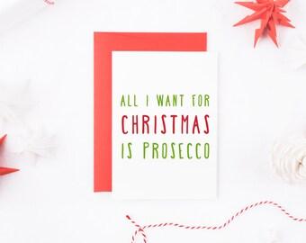 Funny Christmas Card, Prosecco Christmas Card, All I Want For Christmas Is Prosecco, Booze Christmas Card, Funny Friend Christmas, Prosecco