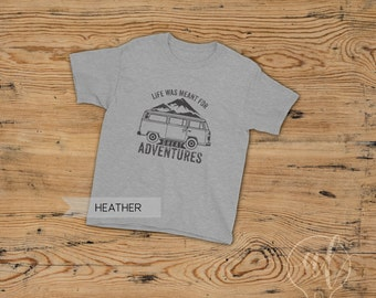 Life is meant for great Adventure kids shirt - Kids Camping shirt - kids camp shirt - hiking shirt - kids tee - kids shirts - outdoors shirt