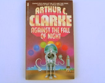 Arthur C. Clarke Against the Fall of Night Paperback Book