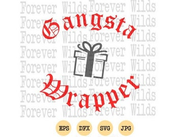 Christmas svg - Gangsta Wrapper svg - Christmas - SVG - dfx - DIY Iron on - Gangsta wrapper eps - christmas eps