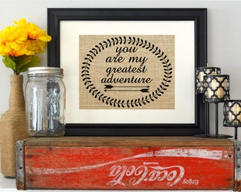 You Are My Greatest Adventure Sign on Burlap