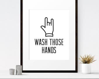 Wash those hands, Bathroom rules, Wash hands print, Modern bathroom art, Funny bathroom signs, Bathroom art, 5x7, 8x10, 16x20, 18x24 print